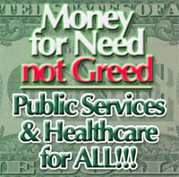 Mony for Need not Greed | Public Services and Healthcare for ALL!!!